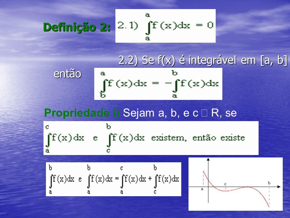 2.2) Se f(x) é integrável em [a, b] então